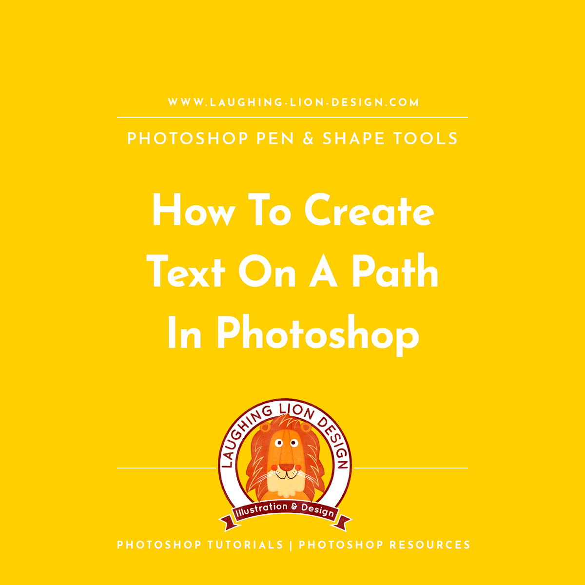 How-To-Draw-Text-On-A-Path-In-Photoshop---Laughing-Lion-Design